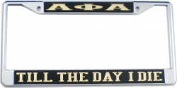 View Buying Options For The Alpha Phi Alpha Till The Day I Die License Plate Frame