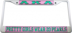 View Buying Options For The Alpha Kappa Alpha Pretty Girls Wear 20 Pearls License Plate Frame